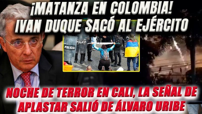 ¡Masacre en Colombia! Duque arrasó con Cali. Su jefe Álvaro Uribe dio la señal al Ejército.