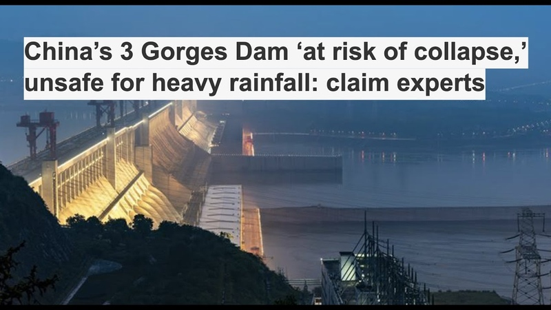 China's 3 Gorges Dam 'risk of collapse,' unsafe for heavy rainfall claim experts