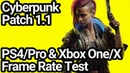 Cyberpunk 2077 Patch 1.1 PS4/Pro Xbox One/X Frame Rate Comparison