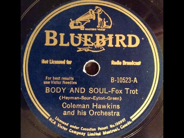 Coleman Hawkins Body and Soul 1939 GREATEST JAZZ RECORD tenor sax virtuoso solo