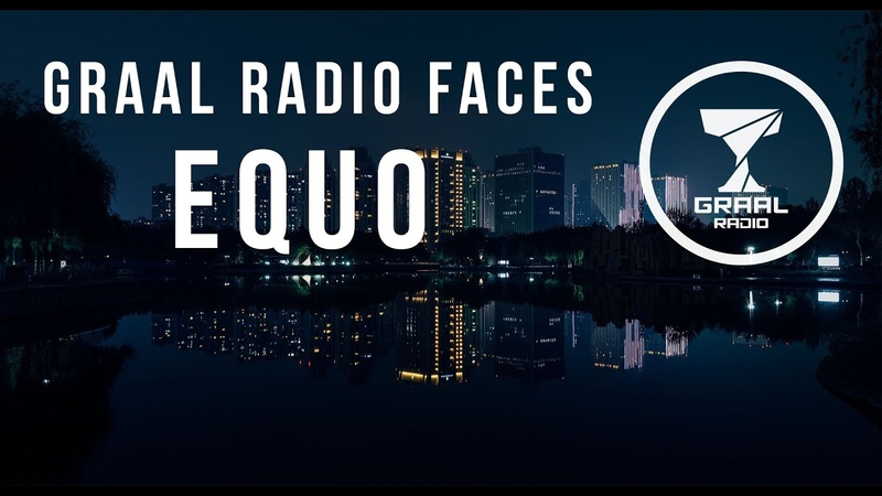 Equo - Graal Radio Faces (09.10.2016)
