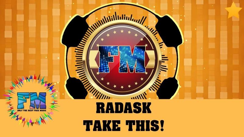 Dubstep RadasK Take This Copyright Free Dubstep Music FM