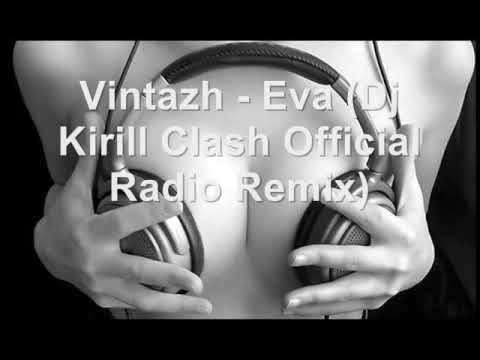Vintazh Eva Dj Kirill Clash Official Radio Remix