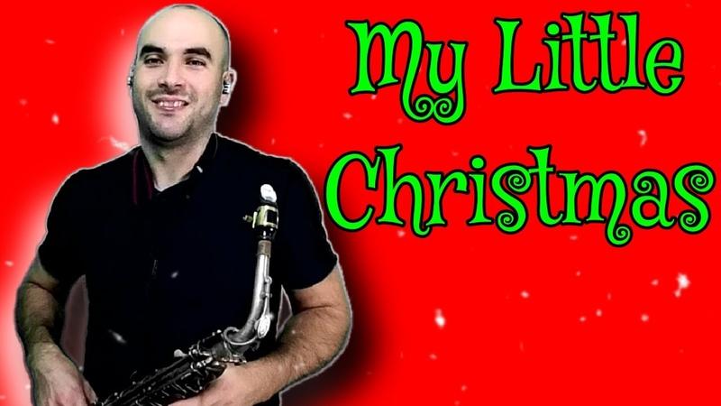 My Little Christmas - Mr. Esteban Sax