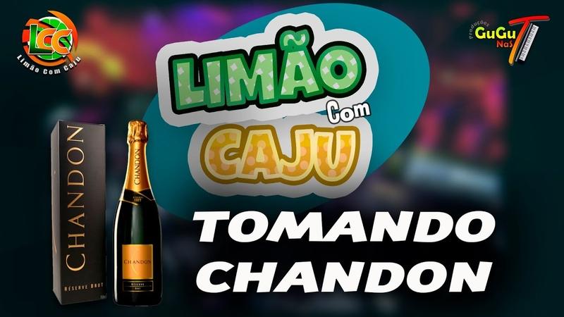 TOMANDO CHANDON Limão Com Caju