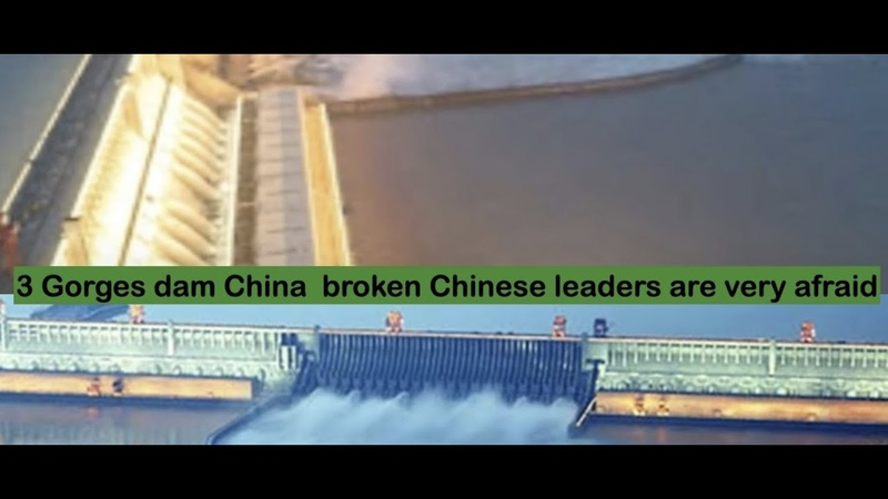 3 Gorges dam China broken Chinese leaders are very afraid