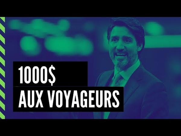 Le gouvernement Trudeau offre 1000$ aux voyageurs