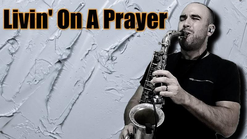Bon Jovi - Livin On A Prayer Saxophone Cover - Mr. Esteban Sax