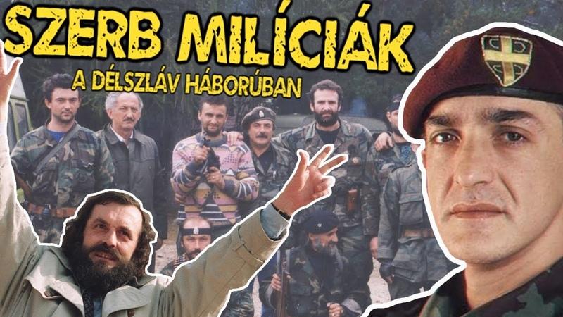 Szerb milíciák a délszláv háborúban I Dragan kapitány és Giska fiai
