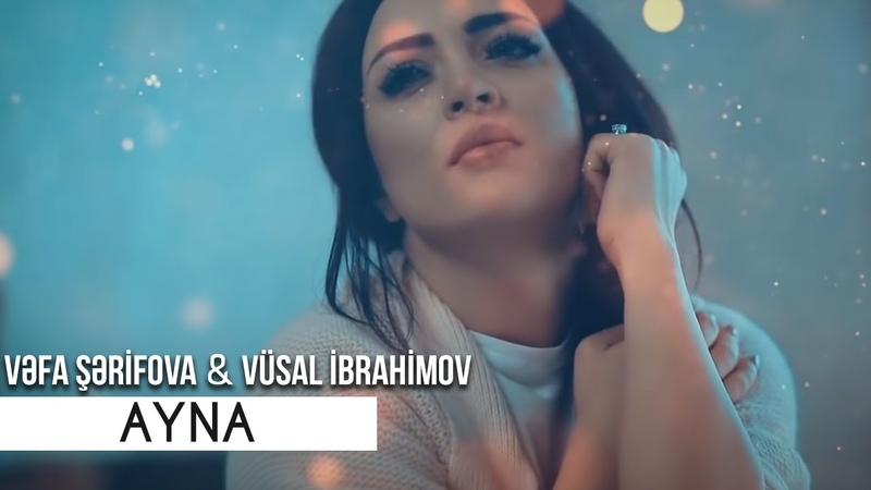 Vefa Serifova ft Vusal İbrahimov Ayna