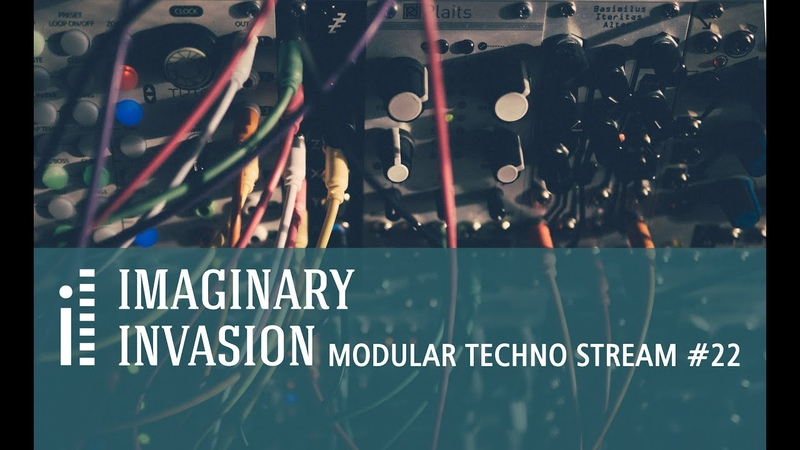 Imaginary Invasion - Modular Techno Stream 22
