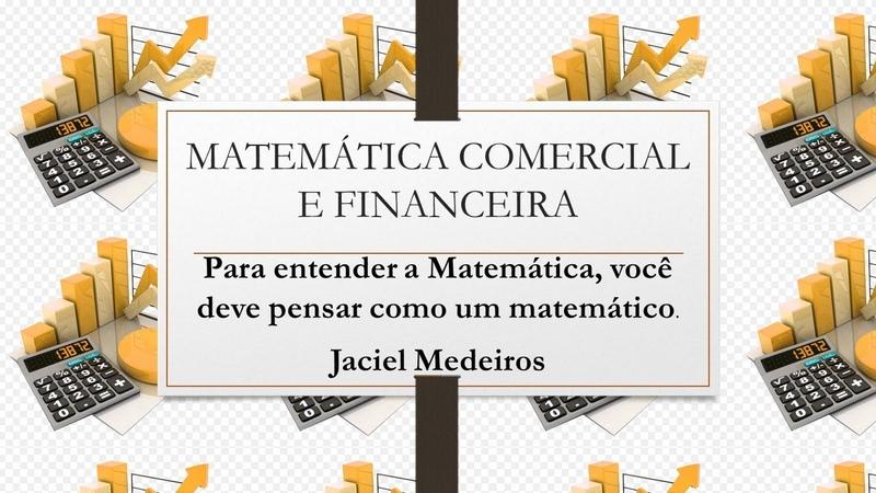 AULA 24 MATEMÁTICA COMERCIAL E FINANCEIRA PARTE 1